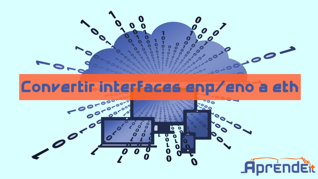 Convertir interfaces enp o eno a eth