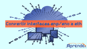 Convertir interfaces enp o eno a eth